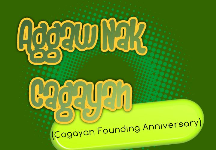 Aggaw Nak Cagayan (Cagayan Founding Anniversary)