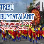 TRIBU BUNTATALANIT JOINS LOILO DINAGYANG FESTIVAL 2018 – OPENING SALVO